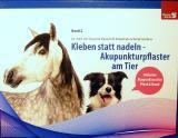 Kleben statt nadeln -Akupunkturpflaster am Tier Bd.2