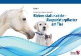 Kleben statt nadeln -Akupunkturpflaster am Tier Bd.1